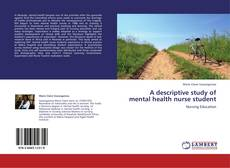 Bookcover of A descriptive study of mental health nurse student