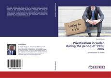 Privatization in Sudan during the period of 1990-2002 kitap kapağı