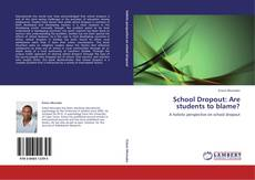 Copertina di School Dropout: Are students to blame?