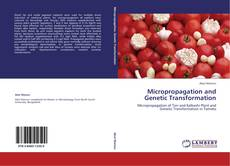 Bookcover of Micropropagation and Genetic Transformation