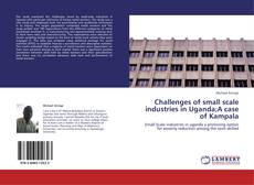 Bookcover of Challenges of small scale industries in Uganda;A case of Kampala
