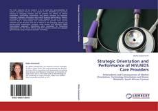 Portada del libro de Strategic Orientation and Performance of HIV/AIDS Care Providers
