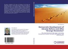 "Democratic Development of Ukraine Before and After ""Orange Revolution"" kitap kapağı"