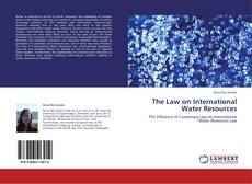 Bookcover of The Law on International Water Resources