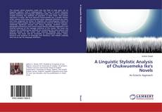 Bookcover of A Linguistic Stylistic Analysis of Chukwuemeka Ike's Novels