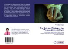 Bookcover of The Role and Status of the Women Living in Slum