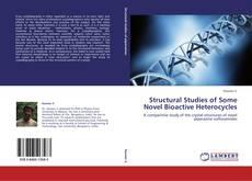 Copertina di Structural Studies of Some Novel Bioactive Heterocycles