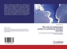 Borítókép a  The role of cooperative unions in satisfying member societies - hoz