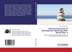 Bookcover of Political Economy of Development Banking after World War II