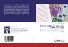 Bookcover of The Cypriot Banks accession to the Euro Area