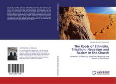 Portada del libro de The Roots of Ethnicity, Tribalism, Nepotism and Racism in the Church