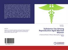 Couverture de Substance Use Among Reproductive Aged Married Women