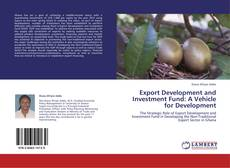 Portada del libro de Export Development and Investment Fund: A Vehicle for Development