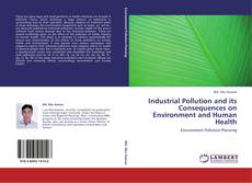 Buchcover von Industrial Pollution and its Consequences on Environment and Human Health