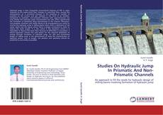 Bookcover of Studies On Hydraulic Jump In Prismatic And Non-Prismatic Channels