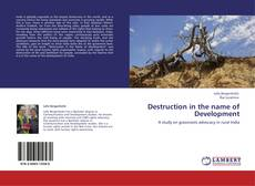 Bookcover of Destruction in the name of Development