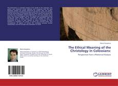 Buchcover von The Ethical Meaning of the Christology in Colossians: