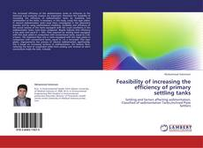 Copertina di Feasibility of increasing the efficiency of primary settling tanks