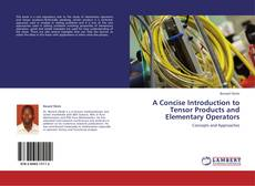 Bookcover of A Concise Introduction to Tensor Products and Elementary Operators