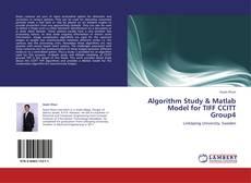 Algorithm Study & Matlab Model for TIFF CCITT Group4 kitap kapağı