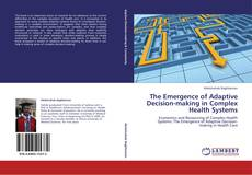 Capa do livro de The Emergence of Adaptive Decision-making in Complex Health Systems
