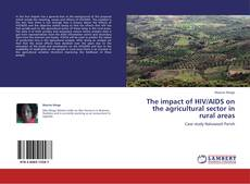 The impact of HIV/AIDS on the agricultural sector in rural areas kitap kapağı