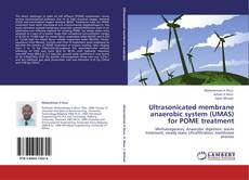Bookcover of Ultrasonicated membrane anaerobic system (UMAS) for POME treatment