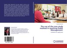 Bookcover of The use of the case study method in teaching Public Management: