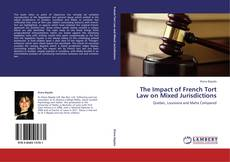 Capa do livro de The Impact of French Tort Law on Mixed Jurisdictions
