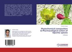 Bookcover of Phytochemical composition & Pharmacological action of Opuntia species