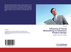 Influence of Social Networking in Electronic Product Design的封面