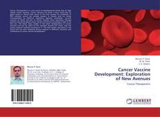 Couverture de Cancer Vaccine Development: Exploration of New Avenues