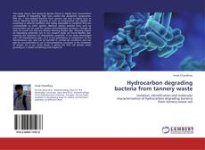Buchcover von Hydrocarbon degrading bacteria from tannery waste