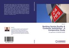 Обложка Banking Service Quality & Customer Satisfaction  - A Comparative Study