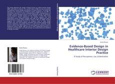 Bookcover of Evidence-Based Design in Healthcare Interior Design Practice