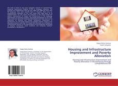 Bookcover of Housing and Infrastructure Improvement and Poverty Alleviation