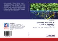 Sorptional behaviour of metals in mangrove ecosystem的封面