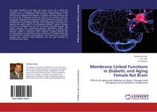 Bookcover of Membrane Linked Functions in Diabetic and Aging Female Rat Brain