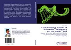 Bookcover of Nanotechnology Systems of Innovation: Convergence and Innovation Trend