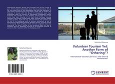 "Copertina di Volunteer Tourism Yet: Another Form of ""Othering""?"