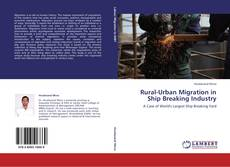 Bookcover of Rural-Urban Migration in Ship Breaking Industry