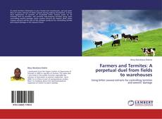 Bookcover of Farmers and Termites: A perpetual duel from fields to warehouses