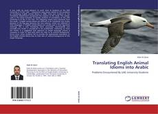 Portada del libro de Translating English Animal Idioms into Arabic