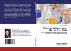 Bookcover of Tuberculosis Diagnostics: Old Foe, New Tools