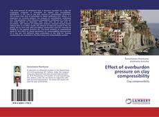 Couverture de Effect of overburden pressure on clay compressibility