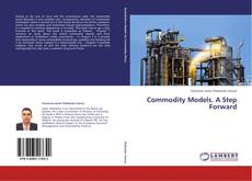 Bookcover of Commodity Models. A Step Forward