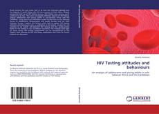 Bookcover of HIV Testing attitudes and behaviours