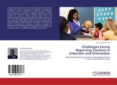 Bookcover of Challenges Facing Beginning Teachers in Induction and Orientation