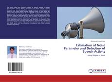 Estimation of Noise Parameter and Detection of Speech Activity kitap kapağı