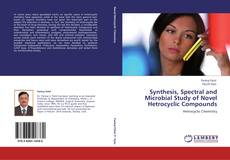 Buchcover von Synthesis, Spectral and Microbial Study of Novel Hetrocyclic Compounds